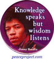 "Knowledge Speaks But Wisdom Listens - Jimi Hendrix - Button / Pinback (1.75"")"