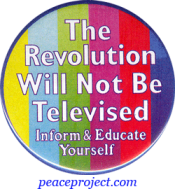 "The Revolution Will Not Be Televised... - Button / Pinback (1.75"")"