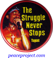 "The Struggle Never Stops - Tupac - Button / Pinback (1.75"")"