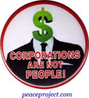 "Corporations Are Not People! - Button / Pinback (1.75"")"