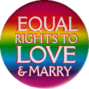 "Equal Rights to Love and Marry - Button / Pinback (1.5"")"