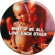 What if we all love each other - Button