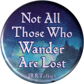 "Not All Those Who Wander Are Lost - JRR Tolkien - Button (1.5"")"