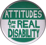 "Attitudes are the Real Disability - Button (1.75"")"