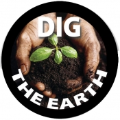 "Dig the Earth - Button (1.75"")"