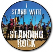 "I Stand With Standing Rock - Button (1.75"")"