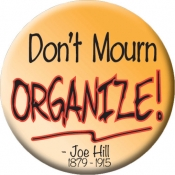 "Don't Mourn, Organize - Button (1.75"")"