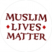 "Muslim Lives Matter - Button / Pinback (1.75"")"