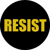 "Resist - Button (1.5"")"