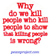 B143 - Why Do We Kill People Who Kill People - Button