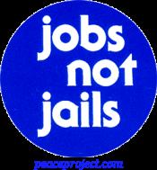 B182 - Jobs Not Jails - Button