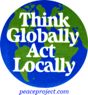think globally act locally essay This article illustrates the concept of glocalization - think globally and act locally examples on companies like dell, mcdonald's, starbucks, kfc, unilever and.