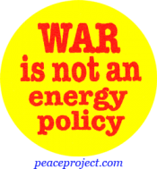 B325 - War Is Not An Energy Policy - Button