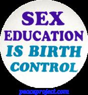 B397 - Sex Education Is Birth Control - Button