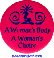 "A Woman's Body, A Woman's Choice - Button / Pinback (1.75"")"