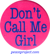 B465 - Don't Call Me Girl - Button
