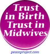 B467 - Trust In Birth, Trust In Midwives - Button