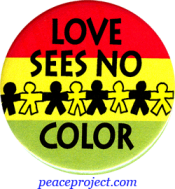 B470 - Love Sees No Color - Button