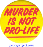 B488 - Murder Is Not Pro-Life - Button