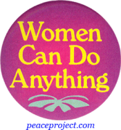 B537 - Women Can Do Anything - Button