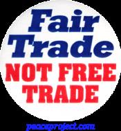 B706 - Fair Trade Not Free Trade - Button