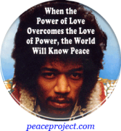 B731 - When The Power Of Love Overcomes The Love Of Power... - Button