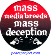 Mass Media Breeds Mass Deception - Button