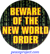 B813 - Beware Of The New World Order - Button