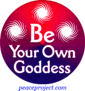 Be Your Own Goddess - Button