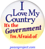 "I Love My Country, It's The Government I'm Afraid Of - Button / Pinback (1.75"")"