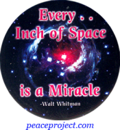 Every Inch Of Space Is A Miracle - Walt Whitman - Button