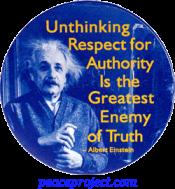 Unthinking Respect For Authority Is... - Albert Einstein - Button