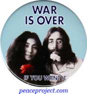 War Is Over, If You Want It - John Lennon And Yoko Ono - Button