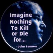 Imagine Nothing To Kill or Die for - John Lennon - Button