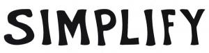 "Simplify - Small Bumper Sticker / Decal (5.5"" X 1.5"")"