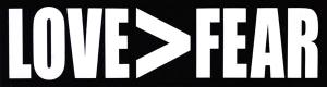 "LOVE>FEAR - Small Bumper Sticker / Decal (5.5"" X 1.5"")"