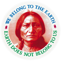 The Earth Does Not Belong To Us, We Belong to the Earth - Chief Seattle Sticker
