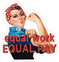 Equal Work for Equal Pay - Rosie the Riveter - Small Bumper Sticker / Decal