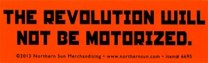 "The Revolution Will Not Be Motorized - Small Bumper Sticker / Decal (5"" X 1.5"")"