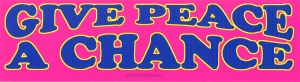 "Give Peace a Chance - Bumper Sticker / Decal (10.75"" X 3"")"