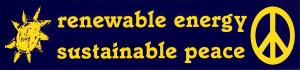 "Renewable Energy, Sustainable Peace - Bumper Sticker / Decal (10"" X 2.5"")"