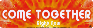 "Come Together Right Now - Bumper Sticker / Decal (9"" X 2.25"")"