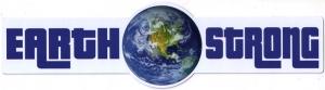"Earth Strong - Bumper Sticker / Decal (9.5""  X 2.5"")"