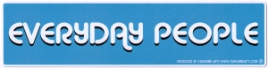 "Everyday People - Bumper Sticker / Decal (9"" X 2.5"")"
