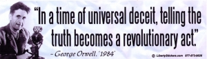 In a Time of Universal Deceit, Telling the Truth Becomes a Revolutionary Act - G