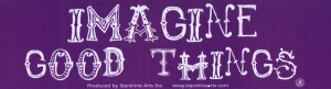 "Imagine Good Things - Bumper Sticker / Decal (9"" X 2.5"")"