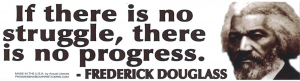 If There is No Struggle there is No Progress - Frederick Douglass - Sticker