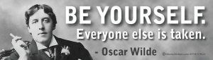 Be Yourself - Everyone Else Is Taken ~ Oscar Wilde - Bumper Sticker / Decal