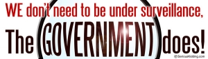 WE Don't Need To Be Under Surveillance, The Government Does - Bumper Sticker
