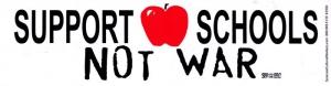 """Support Schools Not War - Bumper Sticker / Decal (11.5"""" X 3"""")"""